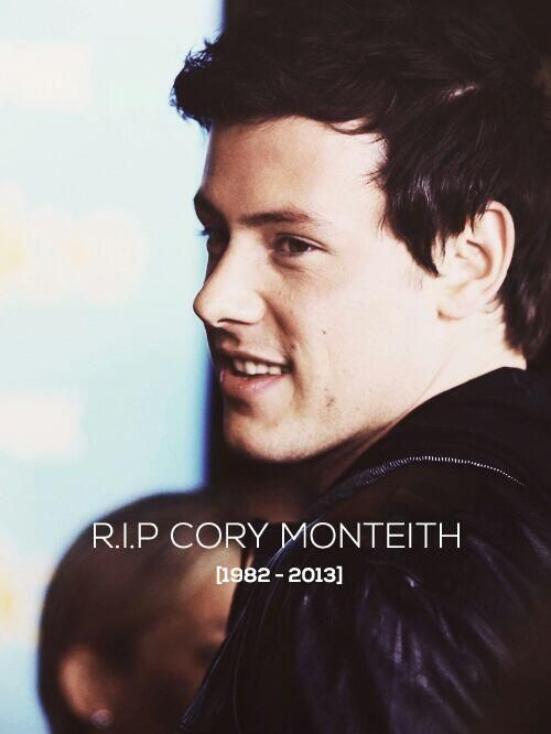 R.I.P. Cory Monteith Thank You For Everything <3 You are always gonna be in our hearts We LOVE YOU!! He was an amzing actor :'( ♥