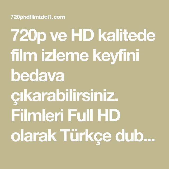 720p Ve Hd Kalitede Film Izleme Keyfini Bedava Cikarabilirsiniz Filmleri Full Hd Olarak Turkce Dublaj Altyazi Secenekli Hd Film Izleme Sit Film Izleme Turkce