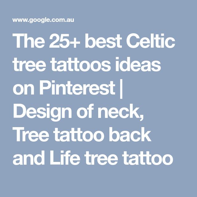 The 25+ best Celtic tree tattoos ideas on Pinterest | Design of neck, Tree tattoo back and Life tree tattoo
