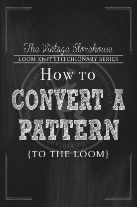 How to a Needle Knitting Pattern to the Loom #VintageStorehouse&Co. #Tutorial #LoomKnitting