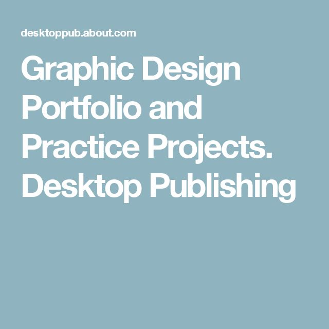 Graphic Design Portfolio and Practice Projects.  Desktop Publishing