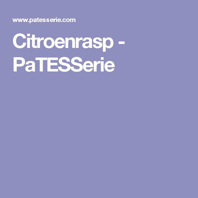 Citroenrasp - PaTESSerie