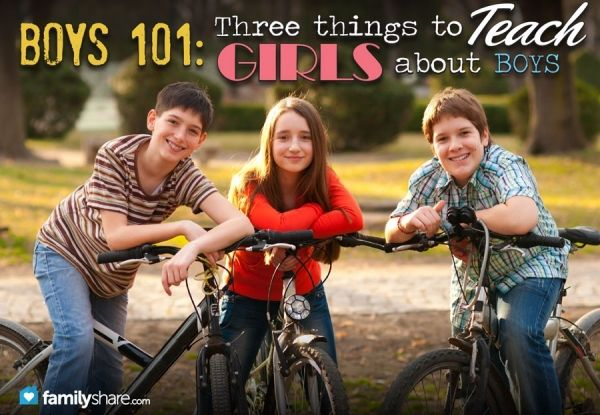 3 things to teach girls about boys! IMPORTANT info here!!