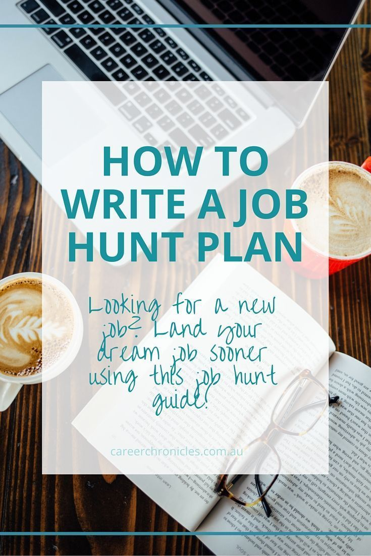 [HOW TO WRITE A JOB HUNT PLAN] Looking for a new job but don't know where or how to start? You're not alone! Get your job hunt off on the right foot with this job hunt guide from Career Chronicles.