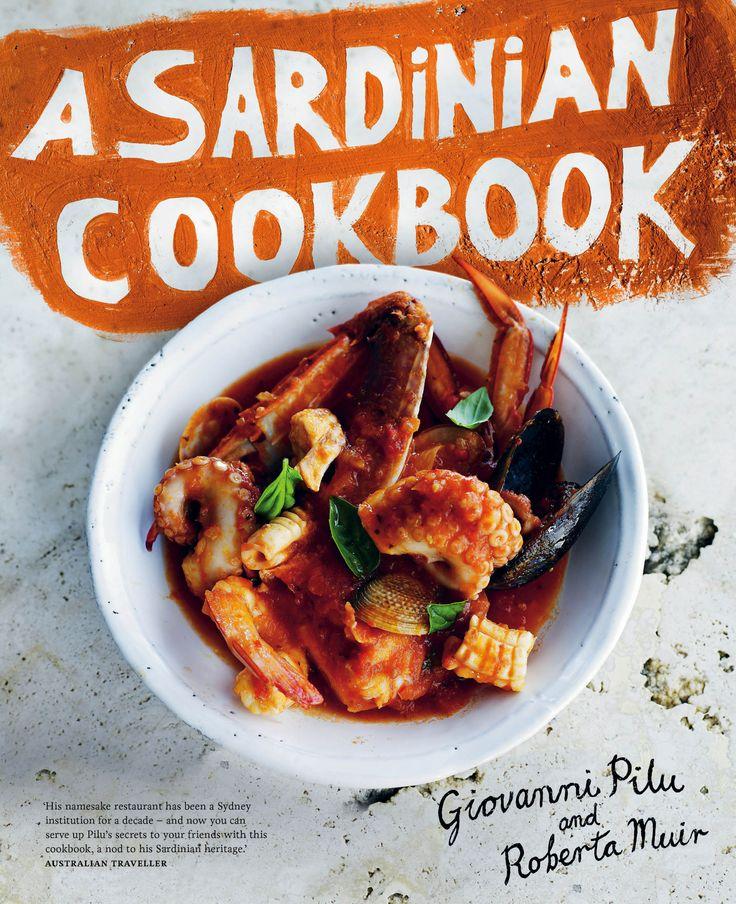 A Sardinian Cookbook – Giovanni Pilu and Roberta Muir Designed by Daniel New / Photography Anson Smart / Penguin/Lantern