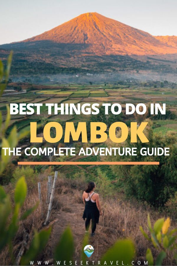 24 Best Things To Do In Lombok The Ultimate Adventure Guide