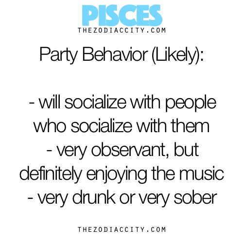 Zodiac Files: Pisces At A Party.