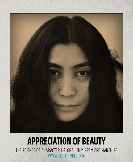 Yoko Ono is our inspiration for appreciating #beauty #CharacterDay letitripple.org