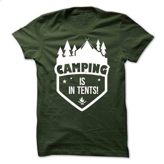 Camping Is In Tents! - #cool tshirt designs #tailored shirts. BUY NOW => https://www.sunfrog.com/Outdoor/Camping-Is-In-Tents-15962239-Guys.html?60505