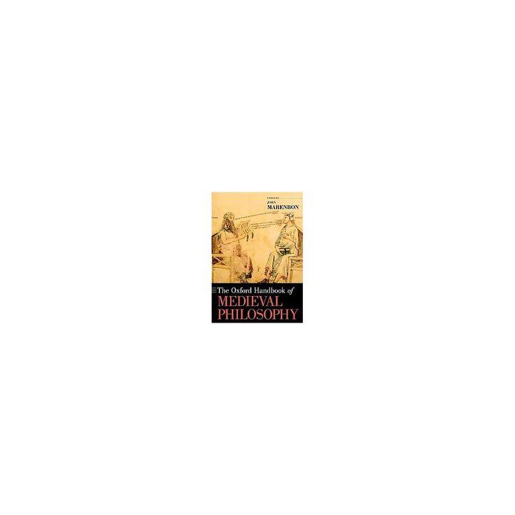 The Oxford Handbook of Medieval Philosophy ( Oxford Handbooks) (Paperback)