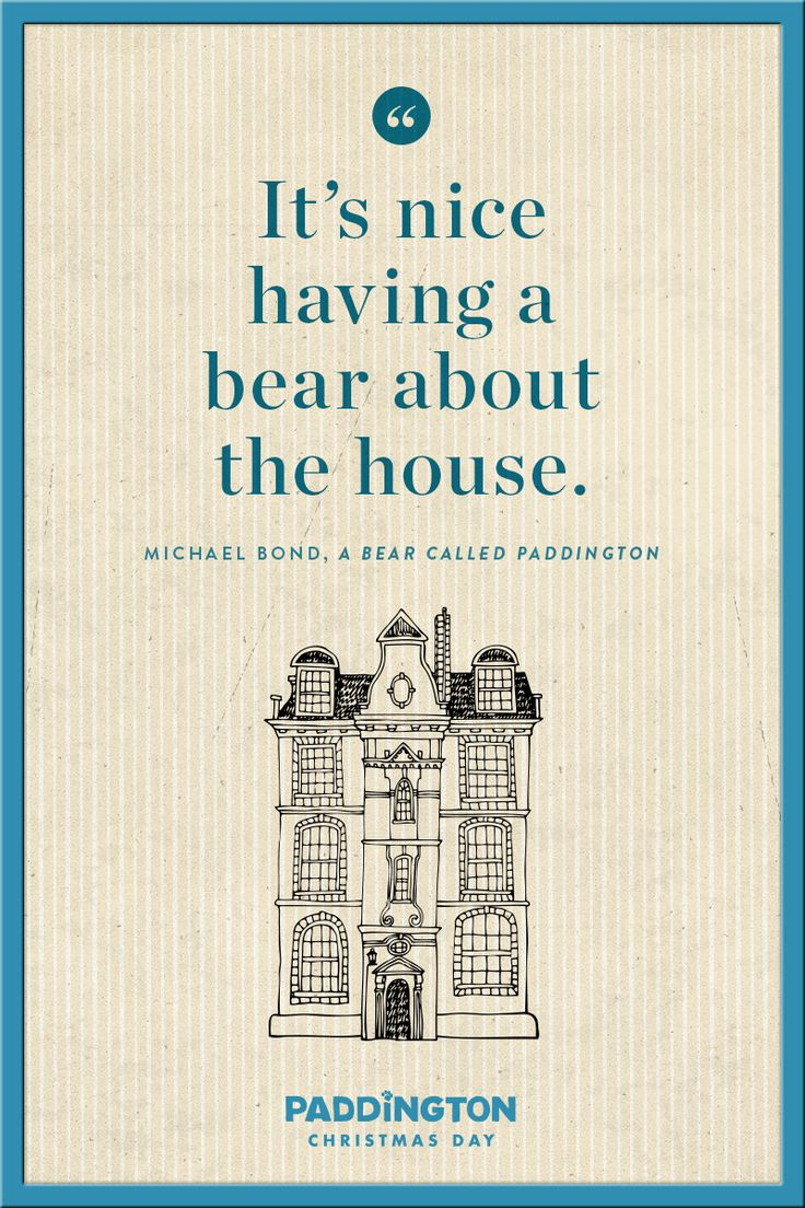Do you think you could share your home with a bear like Paddington? | Paddington book quotes