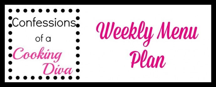 weekly menu plan - confessions of a cooking diva