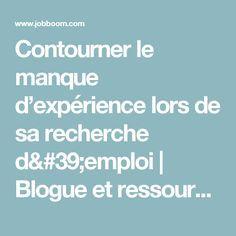 Contourner le manque d'expérience lors de sa recherche d'emploi   Blogue et ressources d'emploi   Jobboom