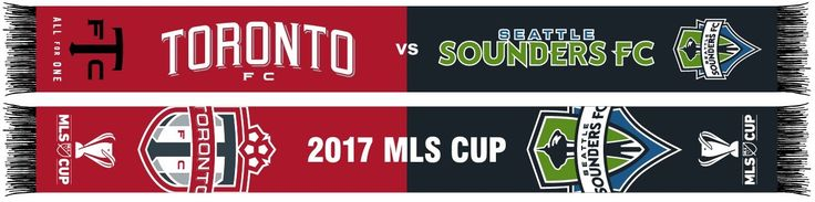 2017 MLS CUP SCARF - Toronto FC vs Seattle Sounders FC