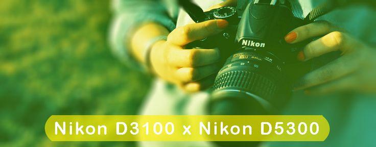 Diferença da Nikon D3100 / D3200 para Nikon D5300