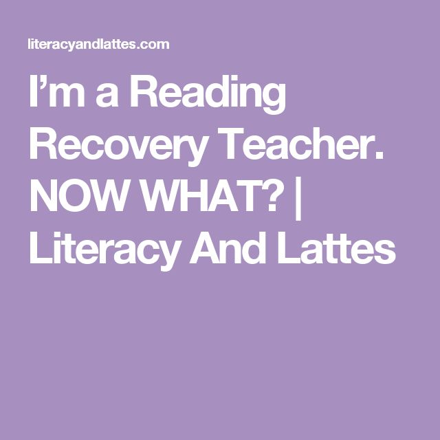 I'm a Reading Recovery Teacher. NOW WHAT? | Literacy And Lattes