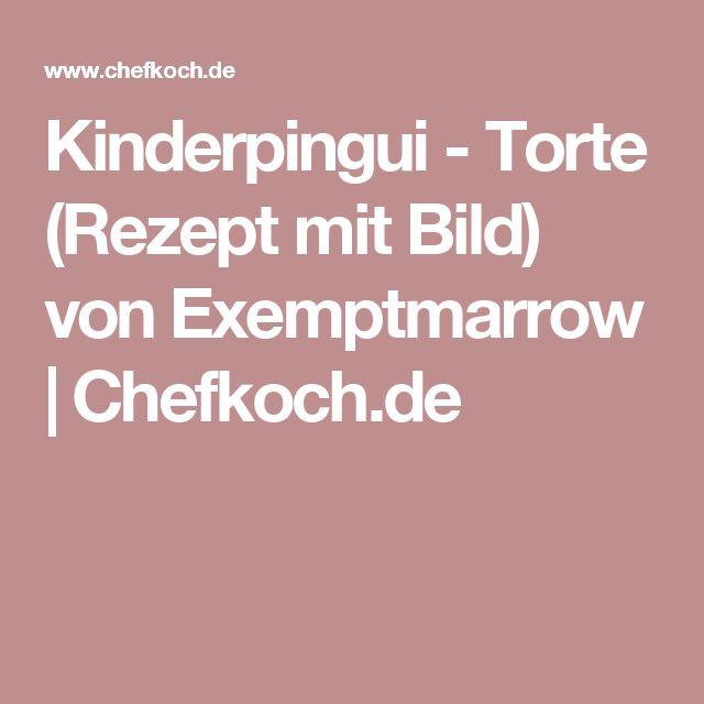 Kinderpingui - Torte (Rezept mit Bild) von Exemptmarrow | Chefkoch.de