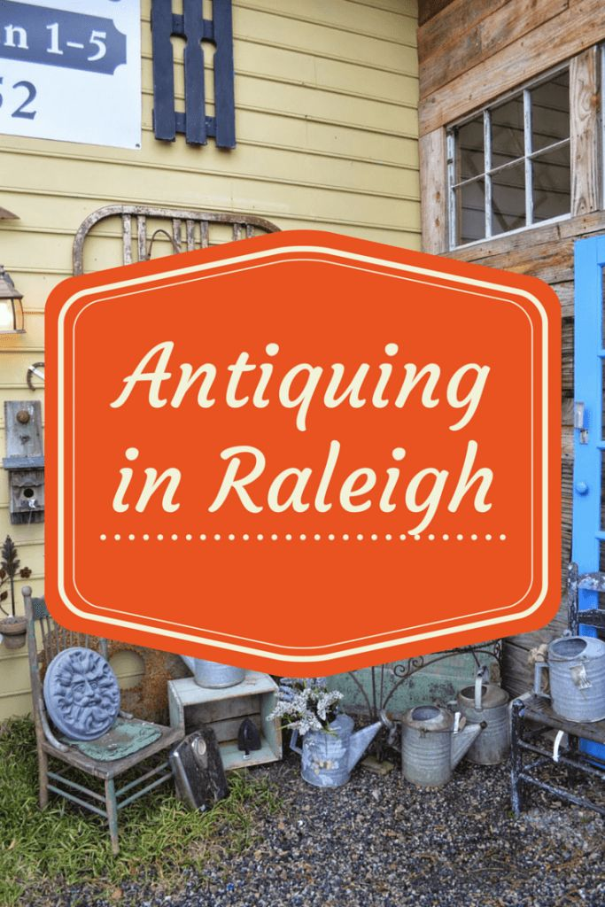 The best places to go antiquing in Raleigh.