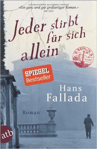 Jeder stirbt für sich allein: Roman: Amazon.de: Hans Fallada: Bücher