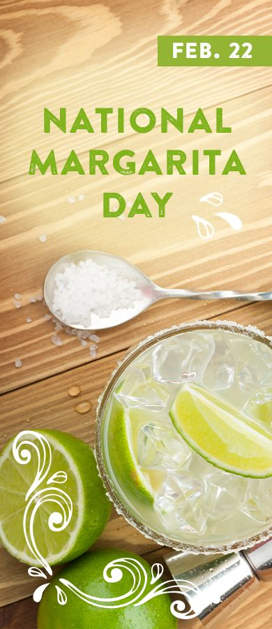 February 22 is National Margarita Day, which gives us more reason to look forward to 5 o'clock. Happy Hour anyone? Celebrate at: http://nationaltoday.com/us/national-margarita-day/
