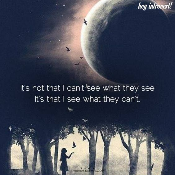 #INTJ - They just cannot connect the dots! ▪️I don't care that you can't see.  What matters is.......I can▪️♠️