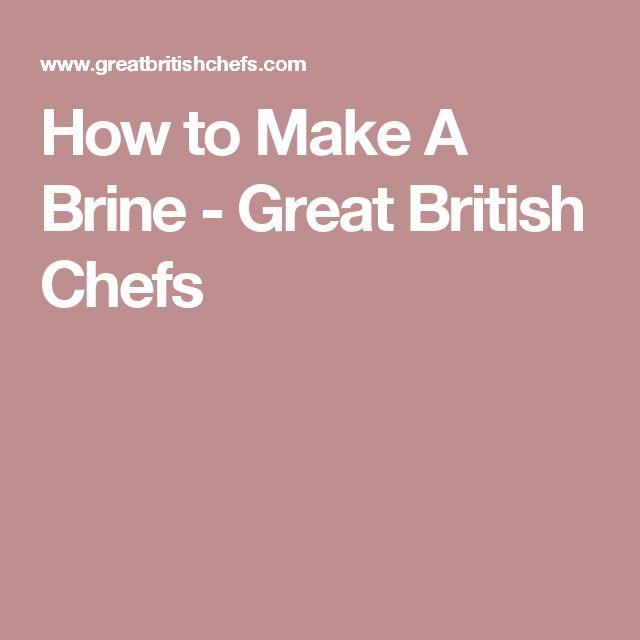How to Make A Brine - Great British Chefs