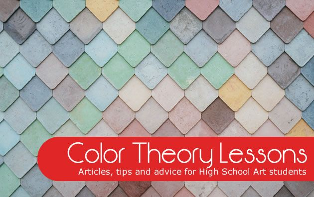 Color theory lessons: articles, tips and advice for High School Art students