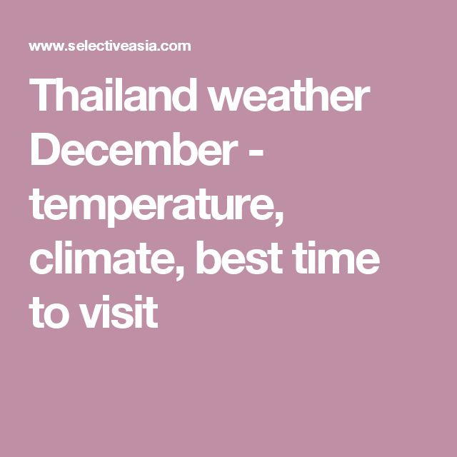 Thailand weather December - temperature, climate, best time to visit