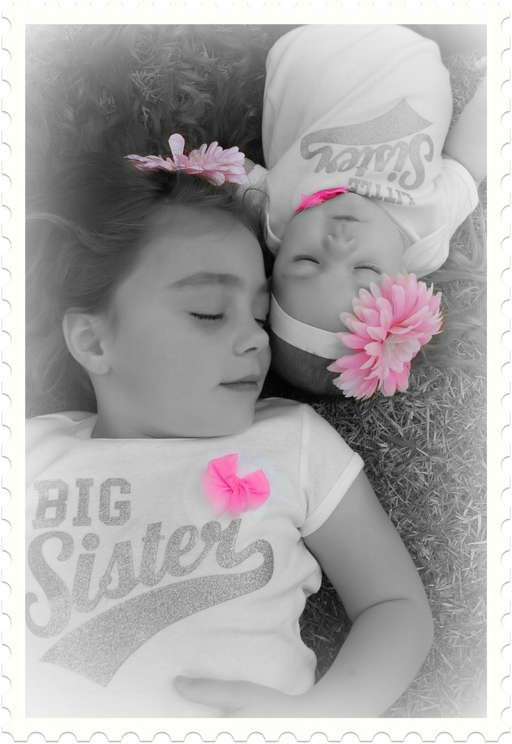 Big sister, little sister...Already have the shirt for Irelyn just need one for Johanna and brooke. love the pic idea