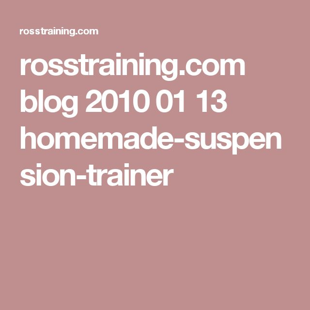 rosstraining.com blog 2010 01 13 homemade-suspension-trainer