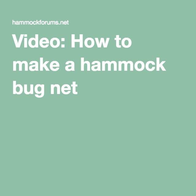 Video: How to make a hammock bug net