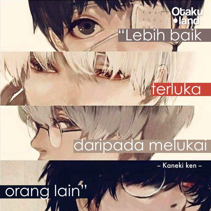 "Quotes Kaneki : ""Lebih baik terluka daripada melukai orang lain"" Anime : Tokyo ghoul"