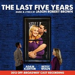 The 2013 Off-Broadway Cast Recording of Jason Robert Brown's THE LAST FIVE YEARS is out now wherever music is sold, featuring Betsy Wolfe & Adam Kantor