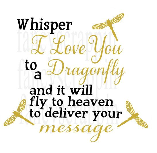 Whisper I love You to A Dragonfly  SVG Cutting by FancyScrappin