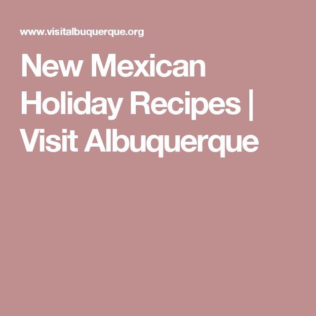 New Mexican Holiday Recipes | Visit Albuquerque