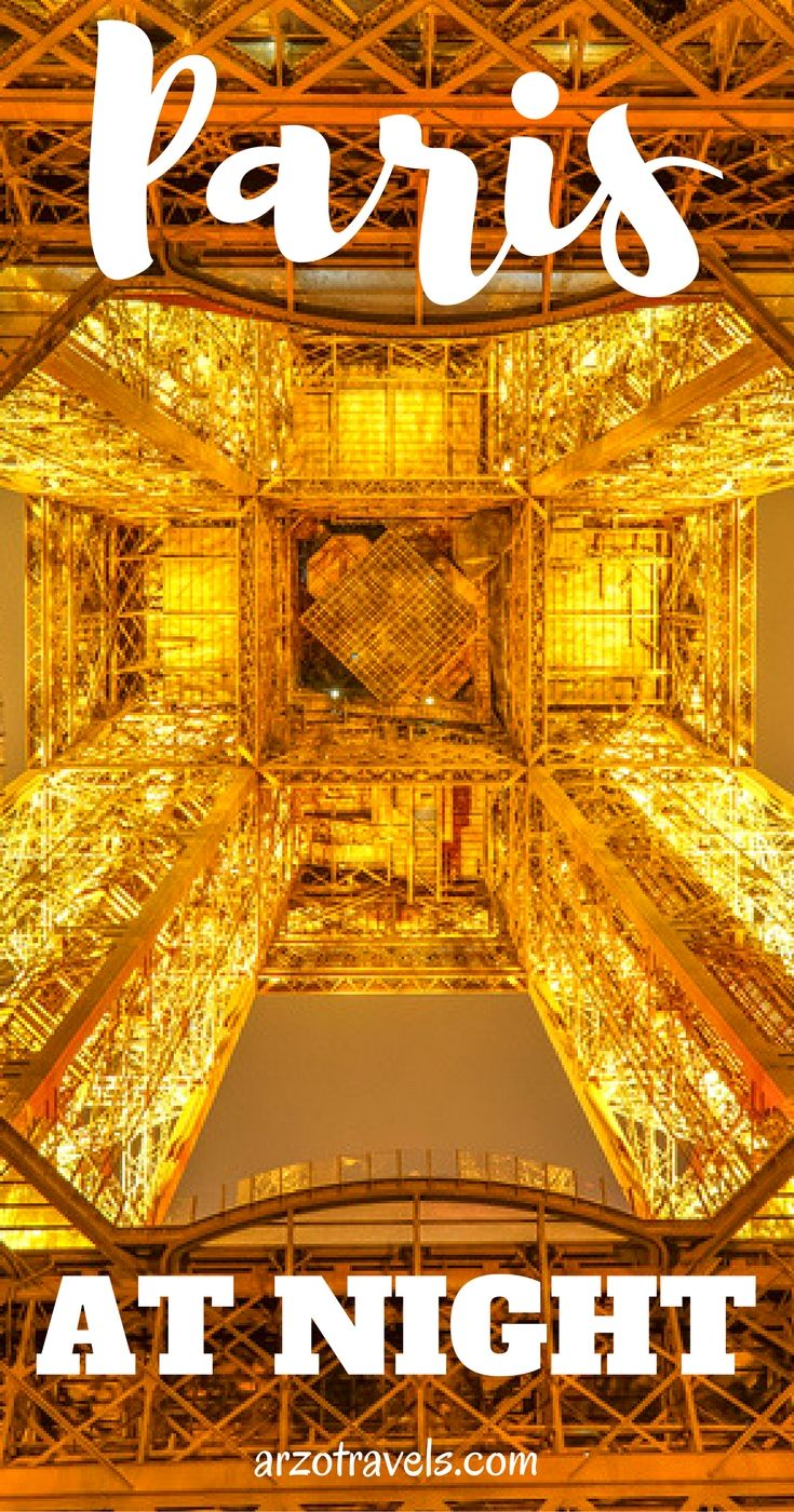 Paris at night- why Paris is the most beautiful city at night. Europe, Eiffel Tower, bucket list