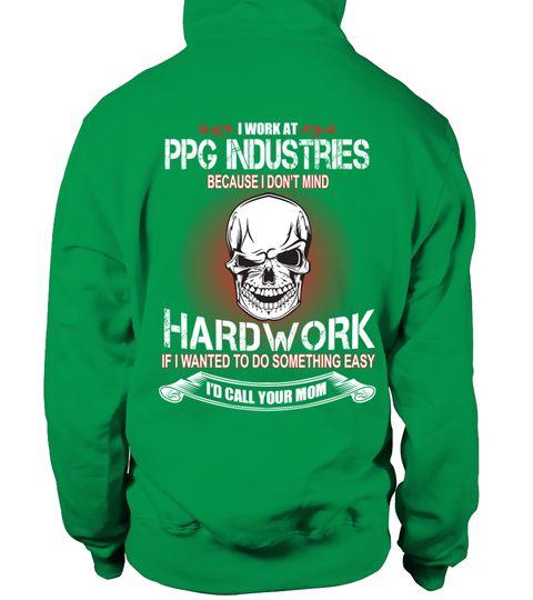 # I Work At PPG Industries .  I Work At PPG Industries