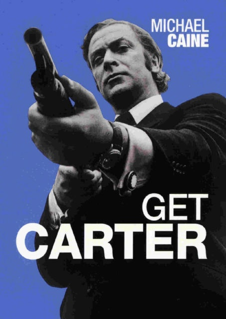 Michael Caine, Get Carter movie poster (1971)