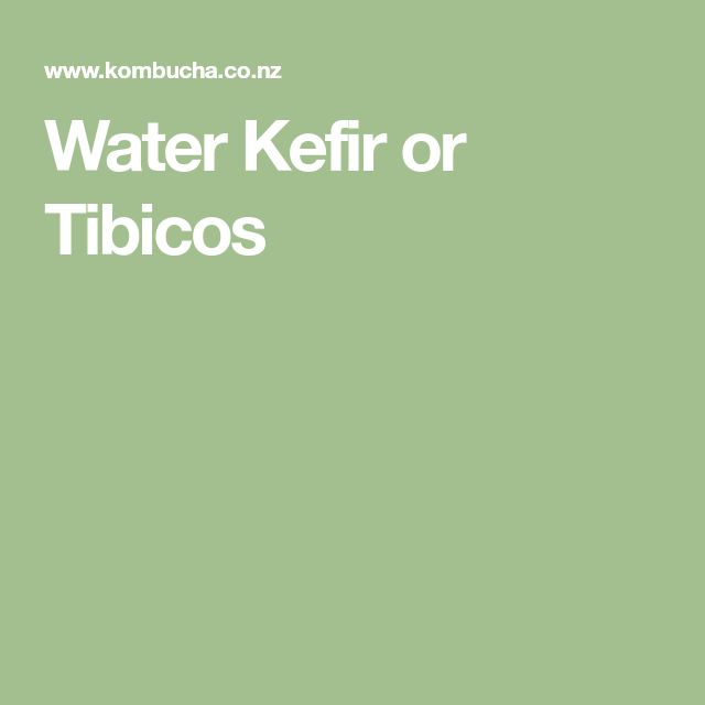 Water Kefir or Tibicos