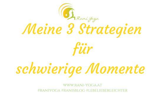 Meine 3 Strategien für schwierige Momente | Rani Yoga