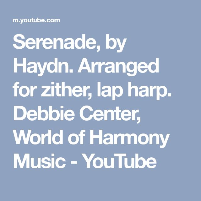 Serenade, by Haydn. Arranged for zither, lap harp. Debbie Center, World of Harmony Music - YouTube