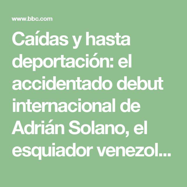 Caídas y hasta deportación: el accidentado debut internacional de Adrián Solano, el esquiador venezolano que no conocía la nieve - BBC Mundo