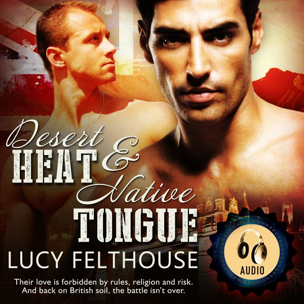 Desert Heat & Native Tongue by Lucy Felthouse Now Available in Audiobook Format! #audiobook #military #interracial #erotica #romance #gay #mm