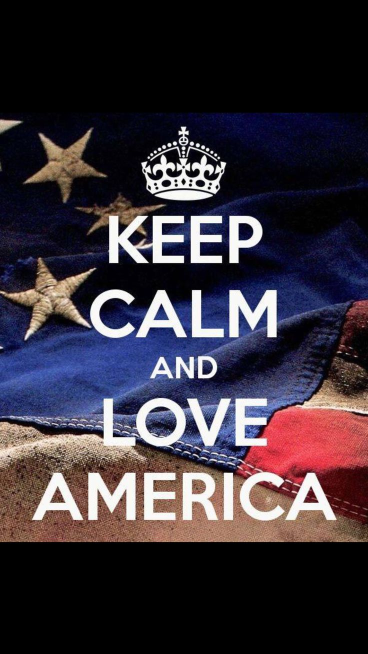 Keep Calm and Love America!!