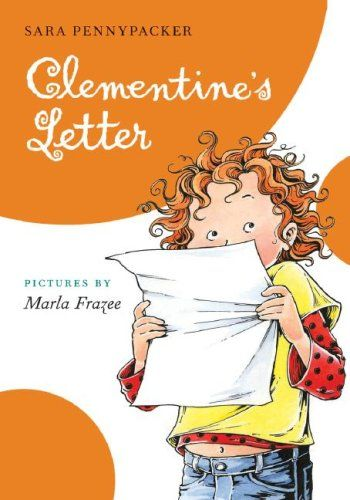 Clementine's Letter by Sara Pennypacker with illustrations by Marla Frazee. Book Three in the Clementine series.