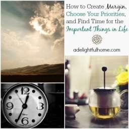 How to Create Margin, Choose Your Prorities, and Find Time for the Important Things