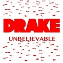 Drake - Unbelievable Hosted by DJ JetFly - Free Mixtape Download or Stream it