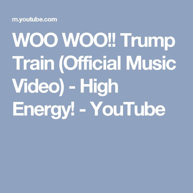 WOO WOO!! Trump Train (Official Music Video) - High Energy! - YouTube