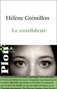 """""""Le Confident"""" d'Hélène GREMILLON, un livre magnifique, j'ai vraiment adoré. A lire absolument !"""
