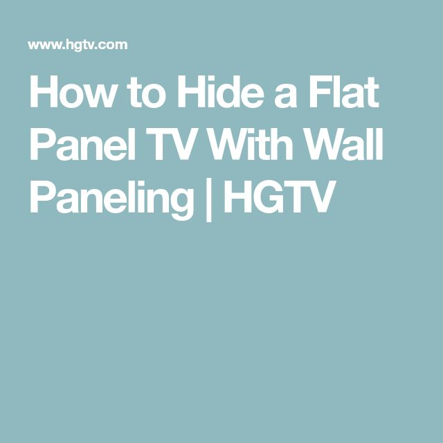 How to Hide a Flat Panel TV With Wall Paneling | HGTV